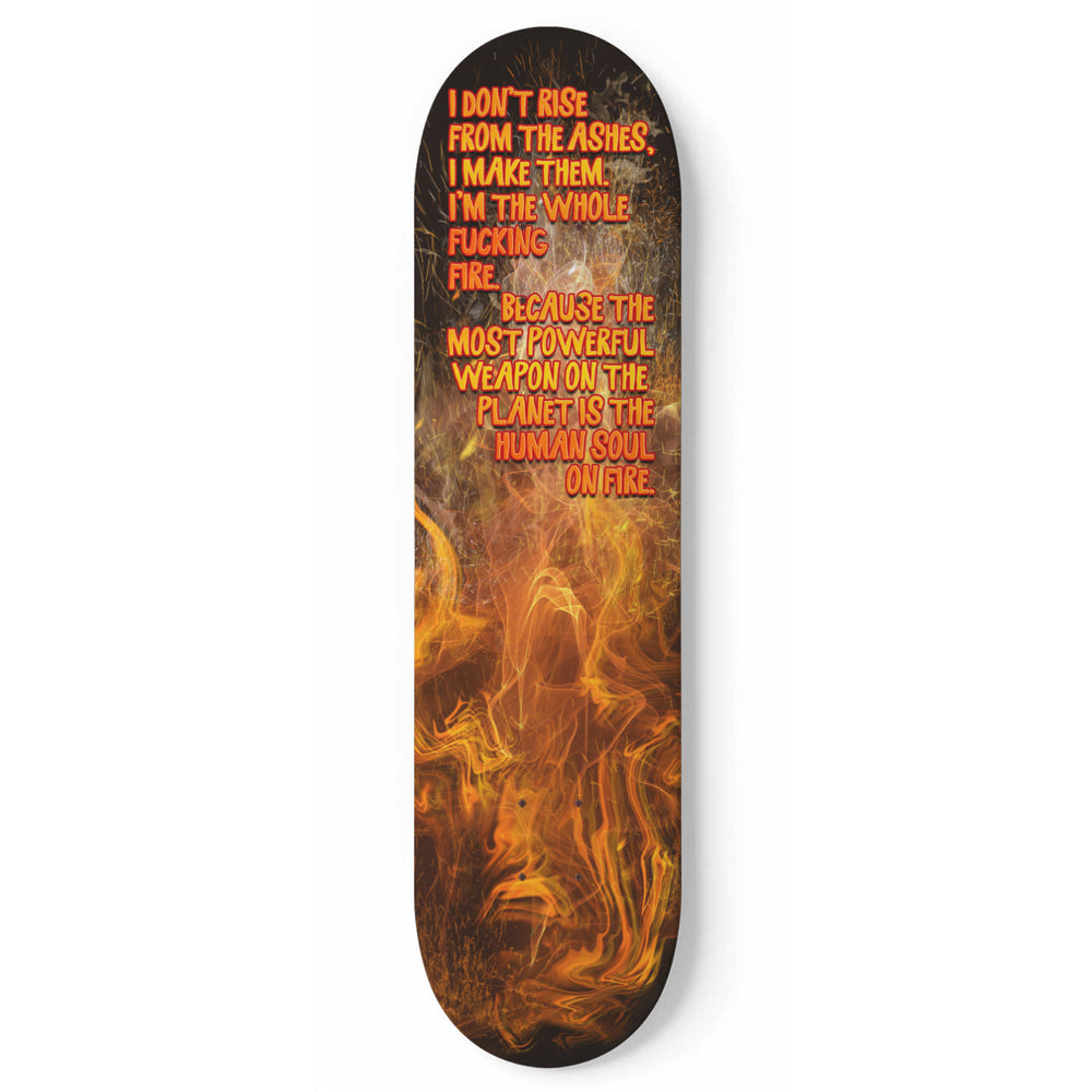 Custom Skate Deck Fire With Quote