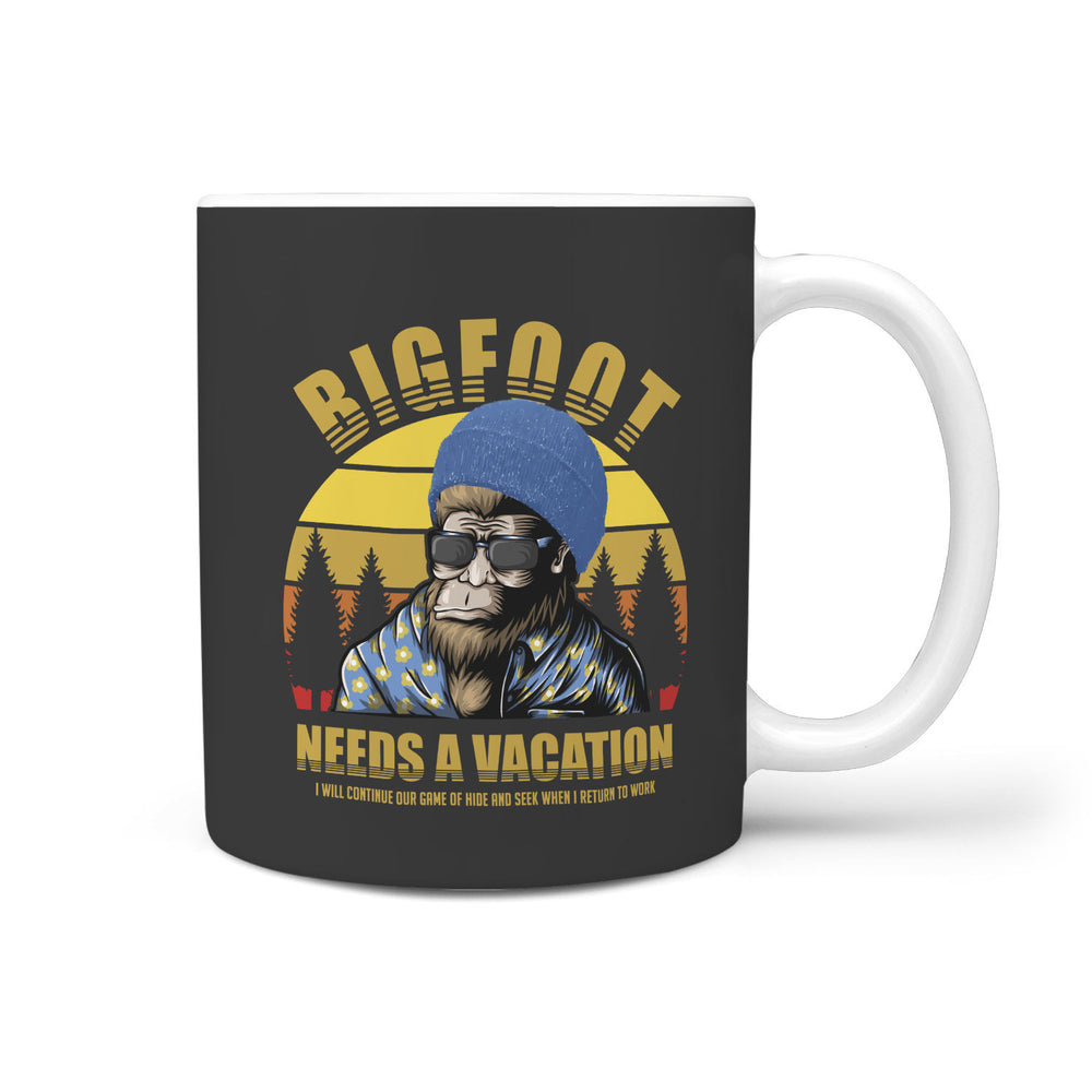 Bigfoot Coffee Mug Bigfoot Needs A Vacation