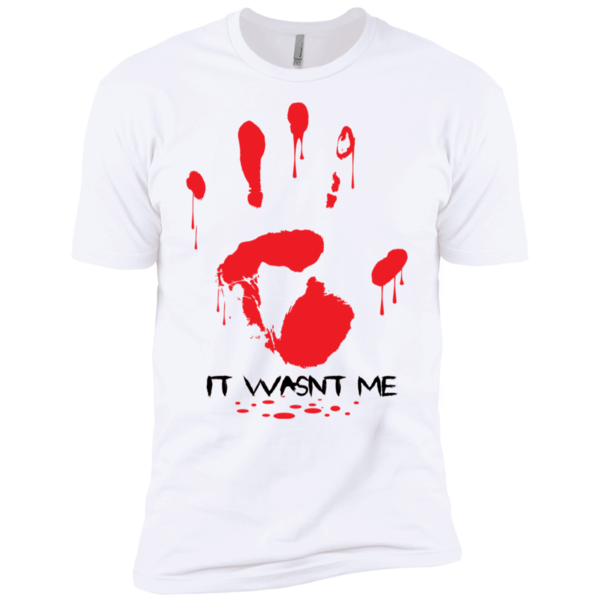 It Wasn't Me Premium T-Shirt