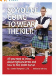 J.Charles Thompson  So You're Going to Wear the Kilt! - All You Want to Know about Tartan Dress