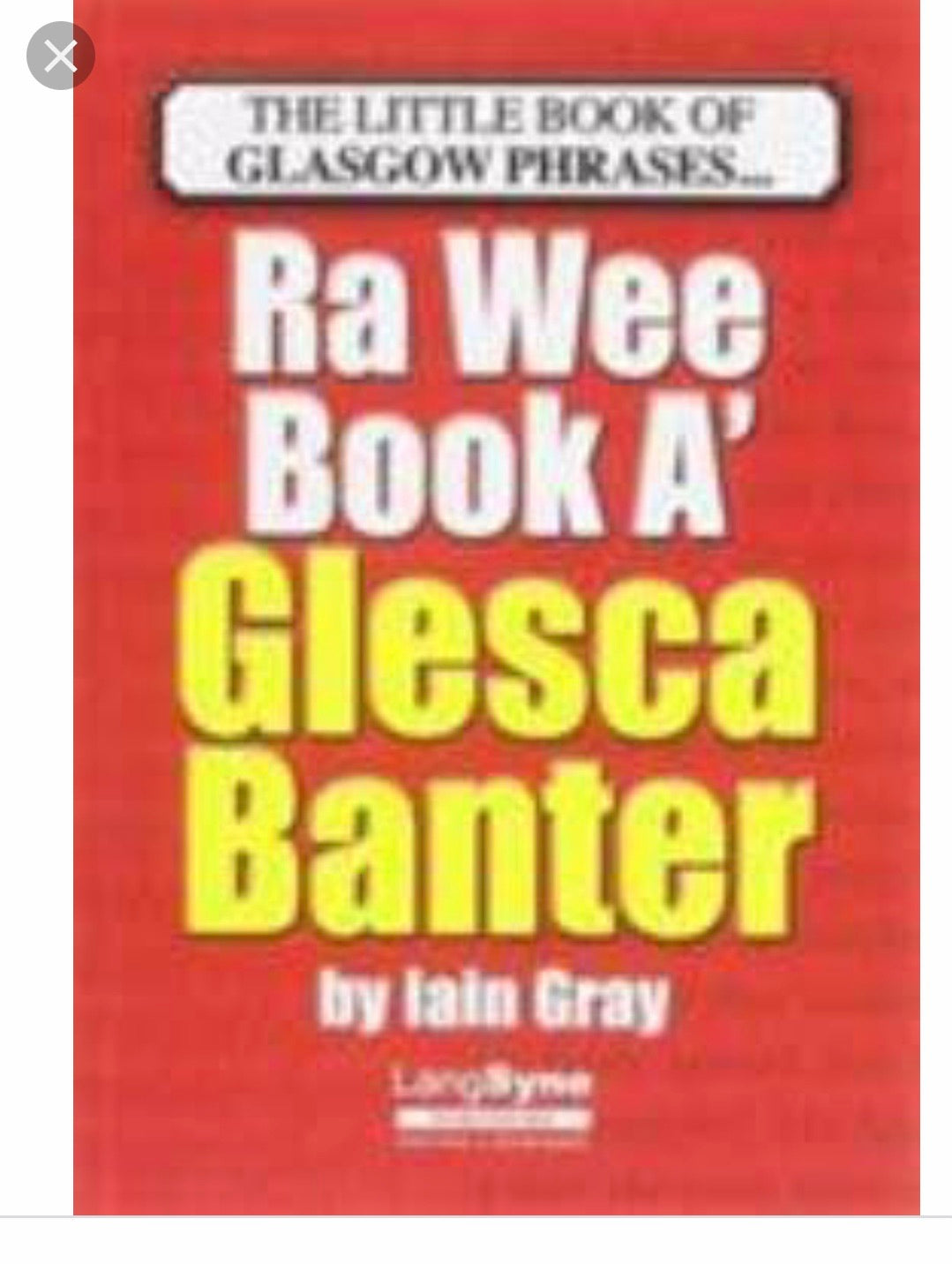 The Wee Book a Glesca Banter: An A-Z of Glasgow Phrases
