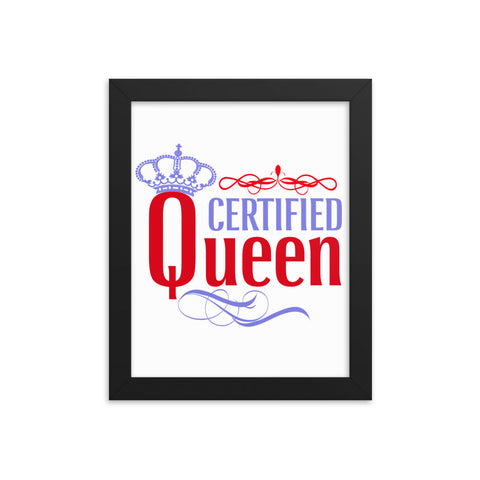 Certified Queen Framed Poster - Certified227