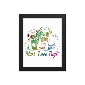 Must Love Pugs Graphic Framed Poster-White/Multiple Colors