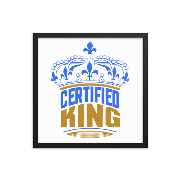 Certified King Framed Poster Design - Certified227