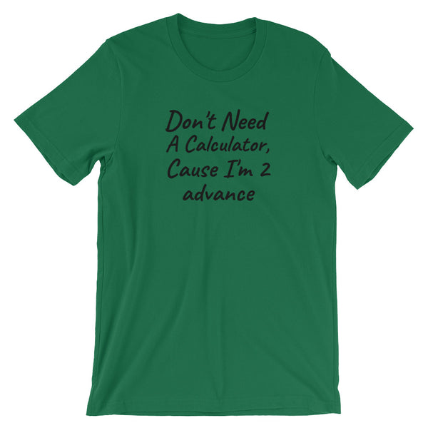 Don't Need A Calculator T-Shirt Design - Certified227