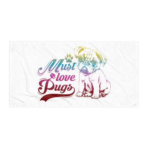 Must Love Pugs Modern Beach Towel Design-White/Multiple Colors
