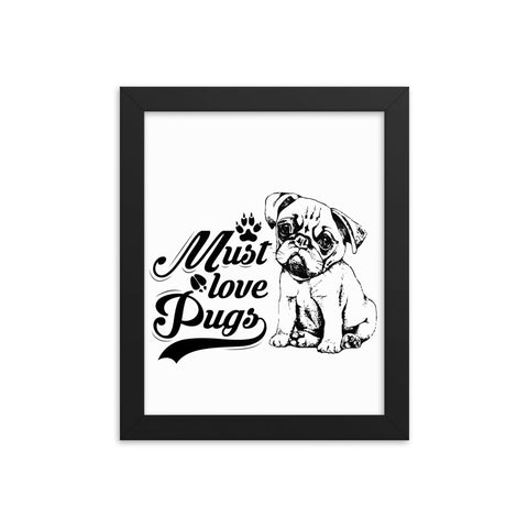 Must Love Pug#2 Framed Poster-White/Black