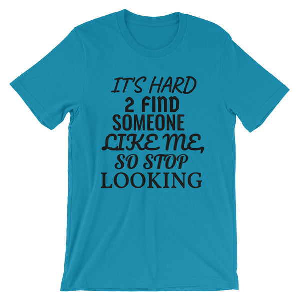 It's Hard Unisex T-Shirt Design - Certified227