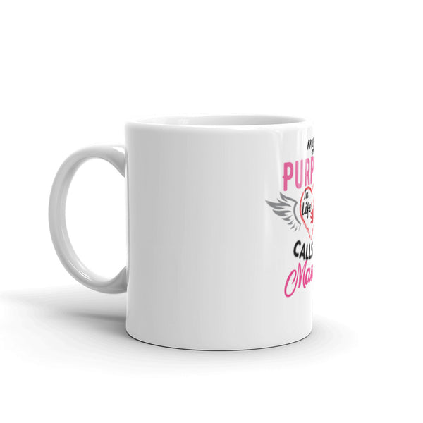 Coffee Mug / My Purpose In Life- White/Pink