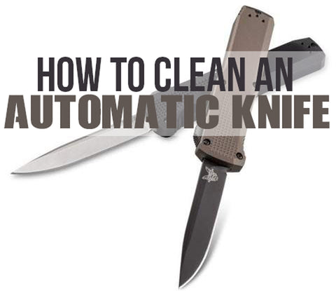 How To Clean An Automatic Knife