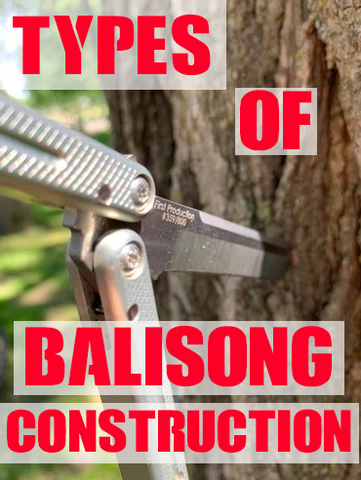 types of balisong construction