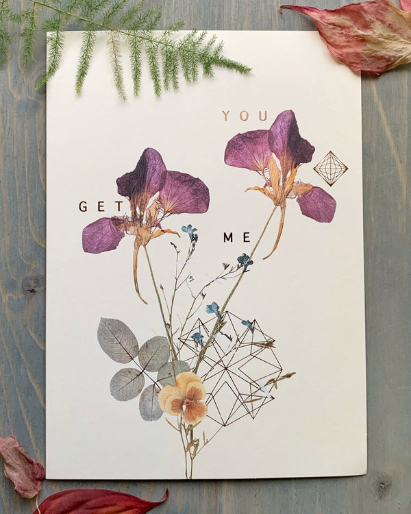 • YOU GET ME • luxe note card
