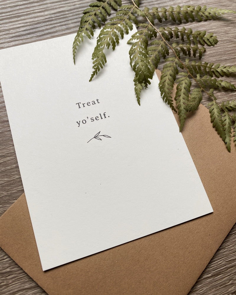 • TREAT YO'SELF • small note card