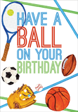 Have a Ball Birthday Card