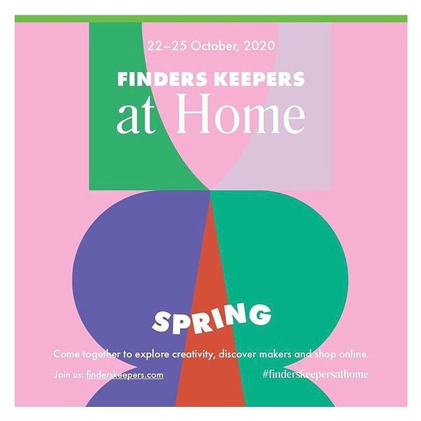 Finders Keepers AT HOME  22nd - 25th October