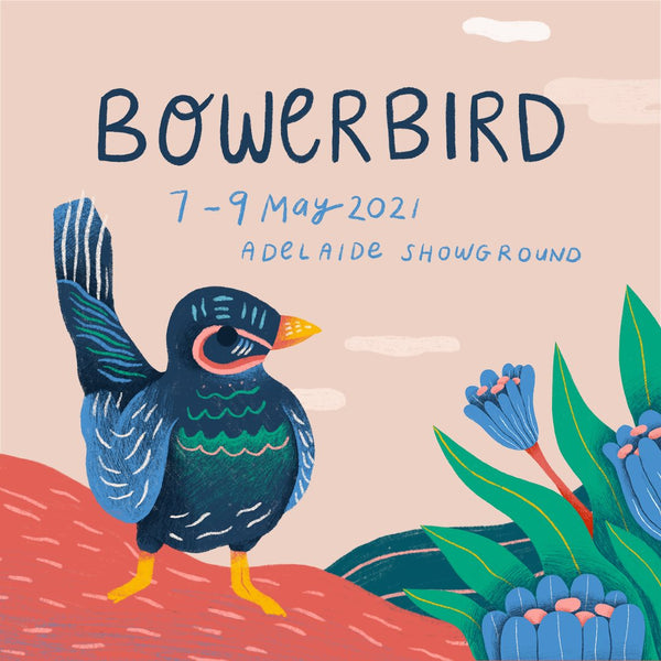 Bowerbird Market 7-9th May Adelaide
