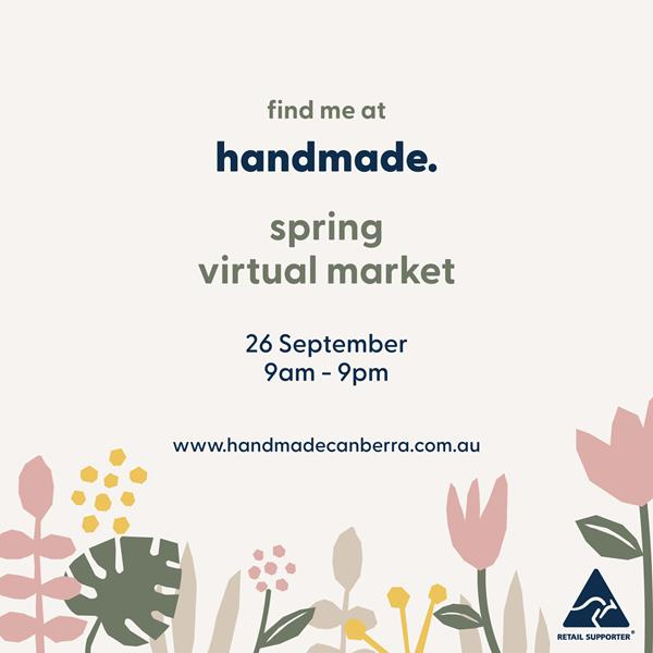 Handmade Canberra Spring Virtual Market 26th September 9am - 9pm