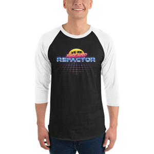 Rise and Refactor, 3/4 sleeve raglan tee