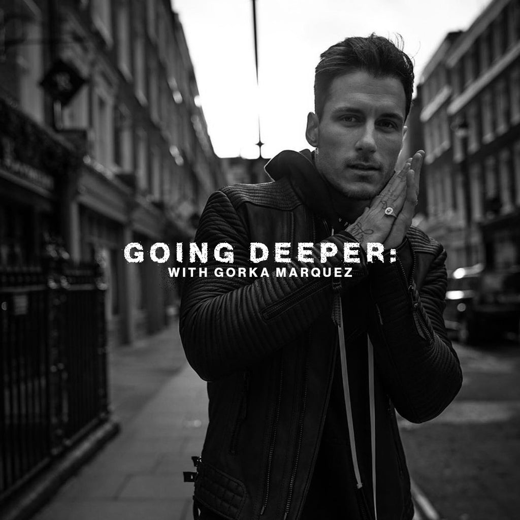 GOING DEEPER: with Gorka Marquez