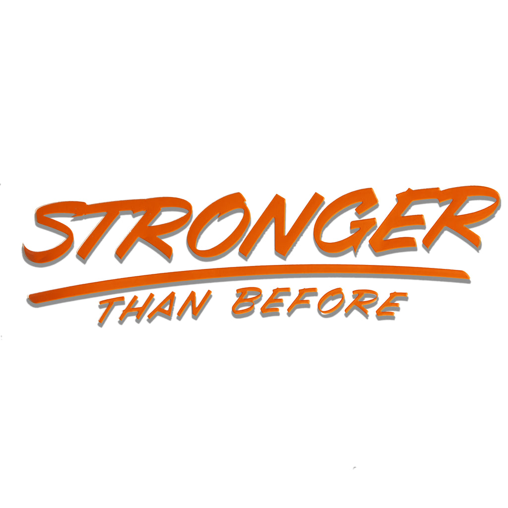 STRONGER THAN BEFORE DECAL