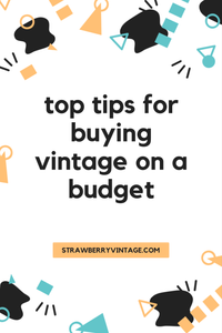 Tips for buying vintage