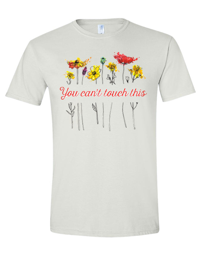 You Can't Touch This Poppy Unisex Tee