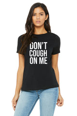 Don't Cough On Me Tee