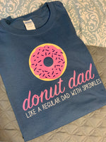 Donut Dad: Like a regular Dad but with Sprinkles Tee