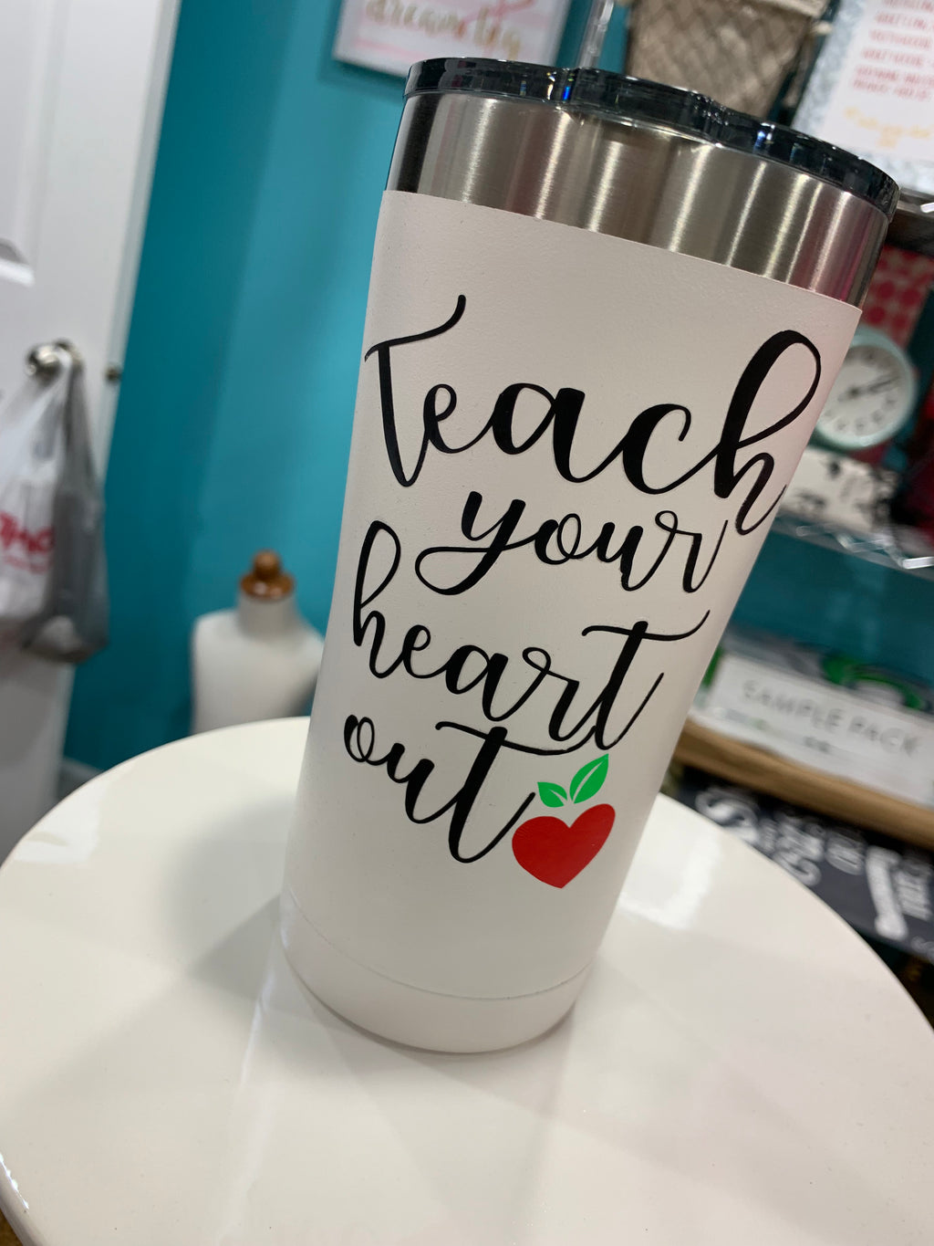 Teach Your Heart Out Tumbler Travel Coffee Mug