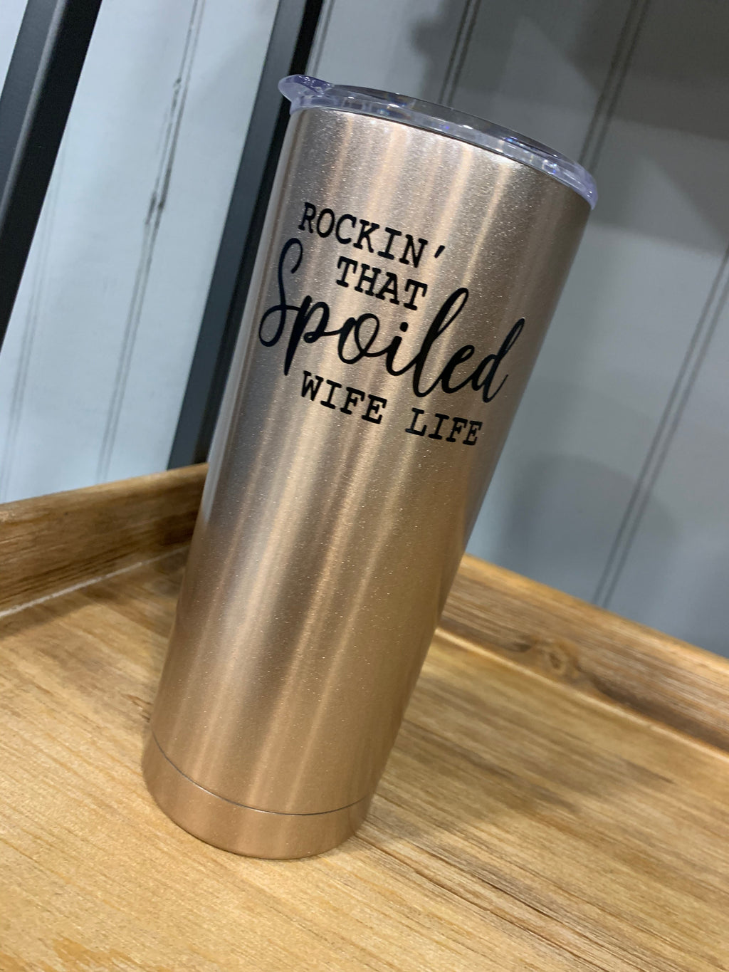 Rockin' That Spoiled Wife Life Tumbler Travel Coffee Mug