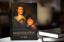 Regeneration: A Complete History of Healing in the Christian Church (3 Volume Book Set) - J.D. King
