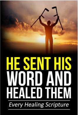 He Sent His Word And Healed Them: Every Healing Scripture (E-book) - J.D. King