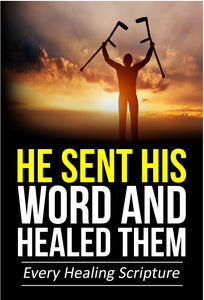He Sent His Word And Healed Them: Every Healing Scripture (Paperback book) - J.D. King