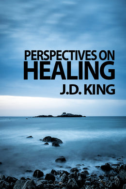 Perspectives On Healing (Ebook) - J.D. King