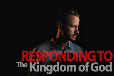 Responding To The Kingdom of God (Audio) J.D. King