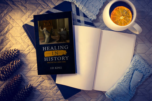 Healing in History Volume Two: (Medieval 600 - 1500)