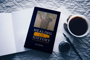 Healing in History Volume One: (Post Apostolic 100 - 600)