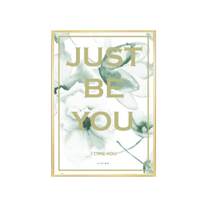 Just be you - green flower