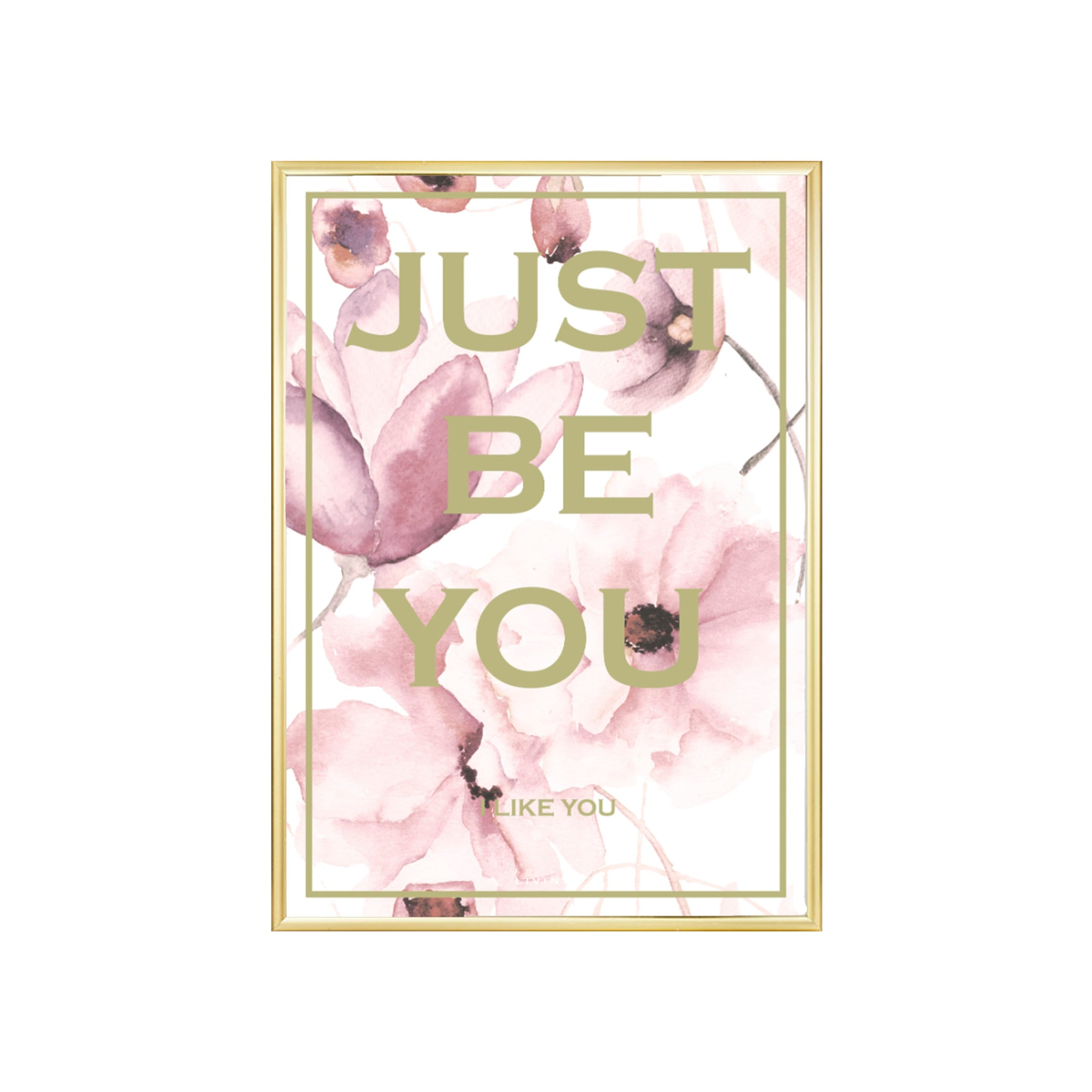Just be you - flower rose - 50% rabat