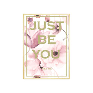 Just be you - flower rose