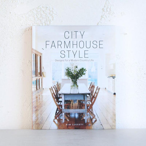 City Farmhouse Style | Kim Leggett