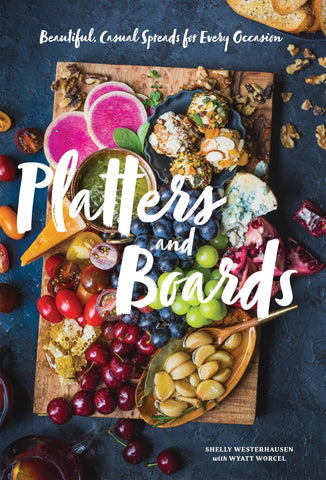 Platters & Boards | Shelly Westerhausen, Wyatt Worcel