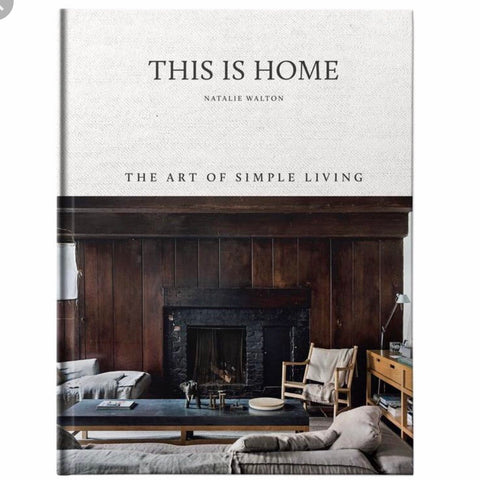 This is Home: The Art of Simple Living | Natalie Walton