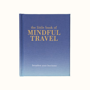 The Little Book of Mindful Travel