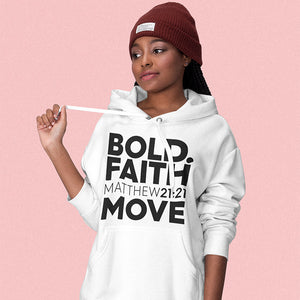 Bold Faith Move Unisex Hoodie - Authorytees