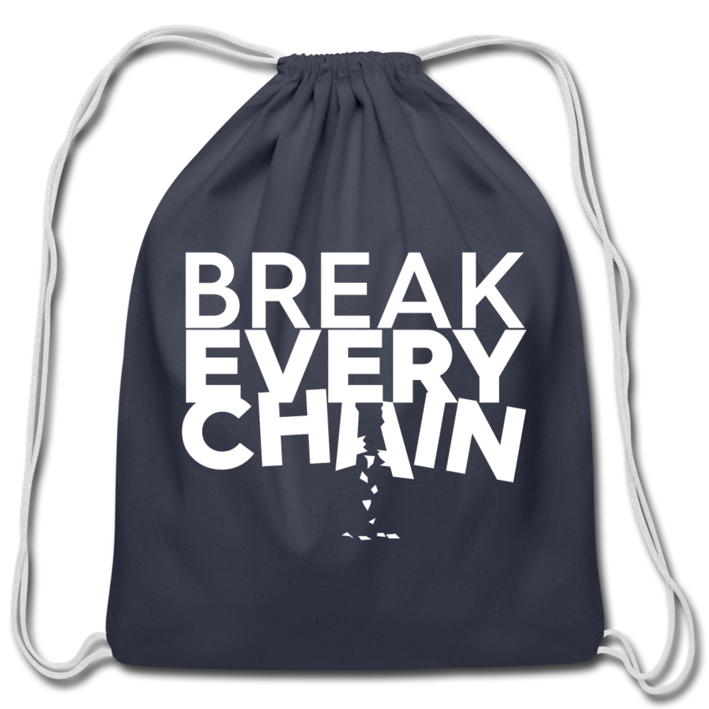 Break Every Chain Drawstring Bag - Authorytees