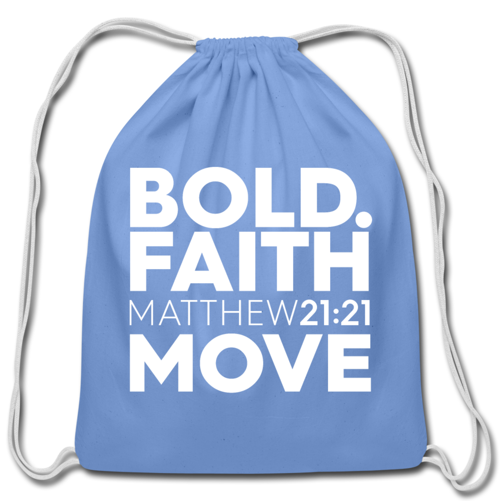 Bold Faith Move Drawstring Bag - Authorytees