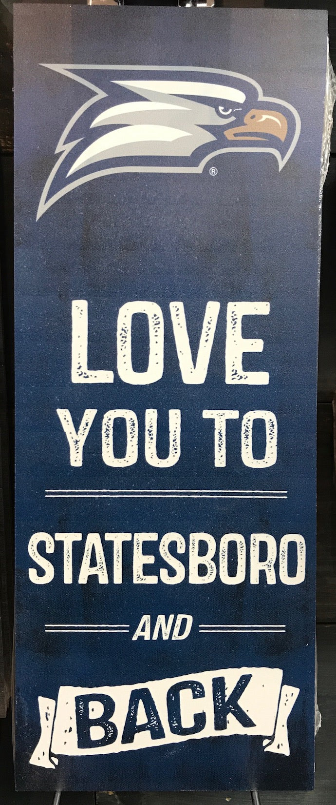 "Love You To Statesboro Sign - 7"" x 18"""