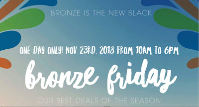 Bronze Friday is so Awesome... it's BLACK!