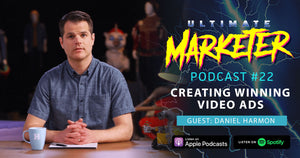 #22 Creating Winning Video Ads with Daniel Harmon of The Harmon Brothers